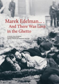 Marek Edelman …And there was Love in the Ghetto